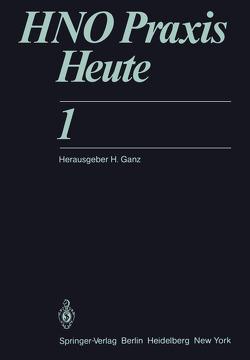 HNO Praxis Heute von Albegger,  K., Allner,  R., Fleischer,  K., Ganz,  H., Groß,  D., Kiessling,  J., Klesel,  N., Limbert,  M., Messerklinger,  W., Niemeyer,  W.