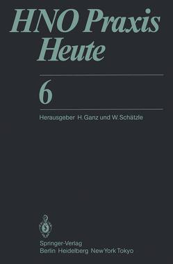 HNO Praxis Heute 6 von Botzenhardt,  U., Elies,  W., Ganz,  H., Haid,  T., Haubrich,  J., Jahnke,  V., Martin,  F., Mayer,  B, Thiel,  C., Wilke,  J.