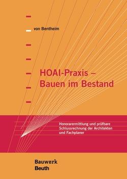 HOAI-Praxis – Bauen im Bestand von von Bentheim,  Manfred