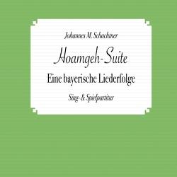 Hoamgeh-Suite von Schachtner,  Johannes, Schachtner,  Johannes M.