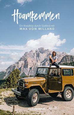 Hoamkemmen – Ein Roadtrip durch Südtirol mit Max von Milland von Milland,  Max von, Riepp,  Sebastian