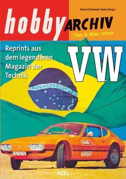 Hobby Archiv VW ab 1970 von Heel,  Franz-Christoph