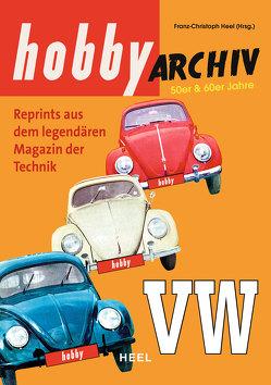 Hobby Archiv VW von Heel,  Franz-Christoph, Wuttke,  Walther