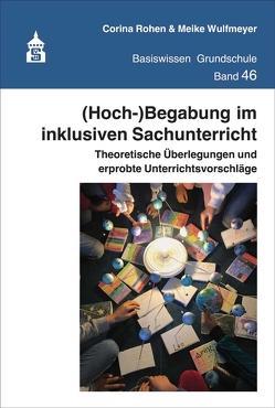 (Hoch-)Begabung im inklusiven Sachunterricht von Rohen,  Corina, Wulfmeyer,  Meike