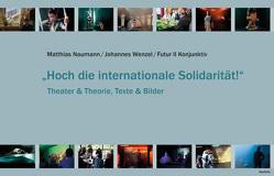 """""""Hoch die internationale Solidarität!"""" von Futur II Konjunktiv"""