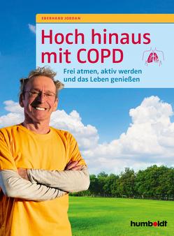 Hoch hinaus mit COPD von Jordan,  Eberhard