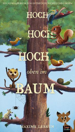 Hoch hoch hoch oben im Baum von Kiesel,  Karl, Lebrun,  Maxime, Litton,  Jonathan