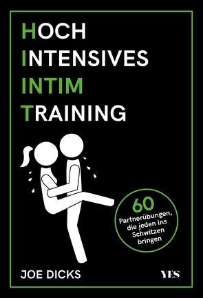 Hoch Intensives Intim Training von Dicks,  Joe