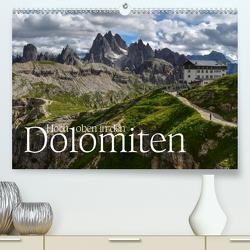 Hoch oben in den DOLOMITEN (Premium, hochwertiger DIN A2 Wandkalender 2021, Kunstdruck in Hochglanz) von Barig,  Joachim