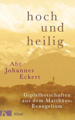 hoch und heilig von Eckert,  Johannes