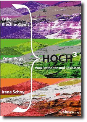 Hoch3 von Kiechle-Klemt,  Erika, Schoy,  Irene, Vogel,  Peter