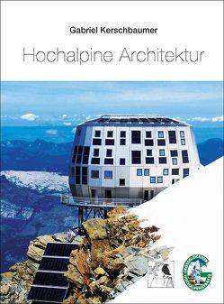 Hochalpine Architektur von Kerschbaumer,  Gabriel