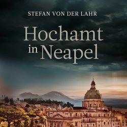 Hochamt in Neapel von Lontzek,  Peter, von der Lahr,  Stefan