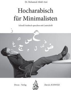 Hocharabisch für Minimalisten von Dr. Abdel Aziz,  Mohamed