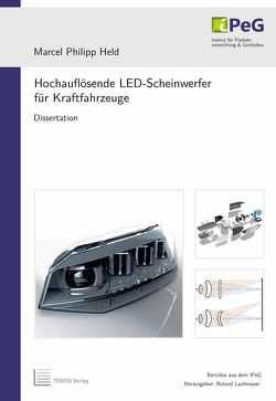 Hochauflösende LED-Scheinwerfer für Kraftfahrzeuge von Held,  Marcel Philipp, Lachmayer,  Roland