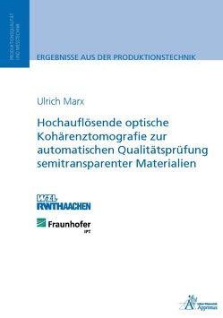 Hochauflösende optische Kohärenztomografie zur automatischen Qualitätsprüfung semitransparenter Materialien von Marx,  Ulrich