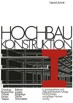Hochbau Konstruktion von Schmitt,  Heinrich