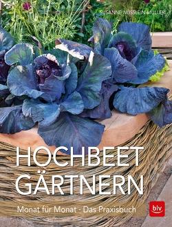 Hochbeet-Gärtnern Monat für Monat von Nüsslein-Müller,  Susanne