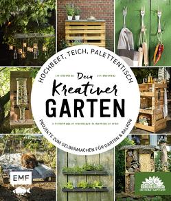 Hochbeet, Teich, Palettentisch – Projekte zum Selbermachen für Garten & Balkon von Die Stadtgärtner