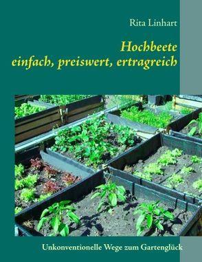 Hochbeete – einfach, preiswert, ertragreich von Linhart,  Rita