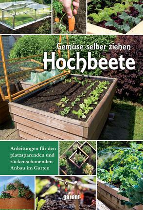 Hochbeete – Gemüse selber ziehen