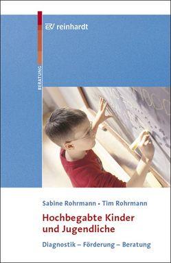 Hochbegabte Kinder und Jugendliche von Rohrmann,  Sabine, Rohrmann,  Tim