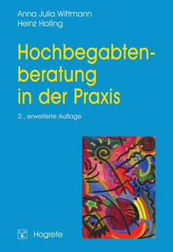 Hochbegabtenberatung in der Praxis von Holling,  Heinz, Wittmann,  Anna J