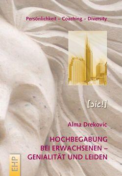 Hochbegabung bei Erwachsenen – Genialität und Leiden von Drekovic,  Alma