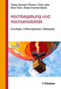 Hochbegabung und Hochsensibilität von Germann-Tillmann,  Theres, Joder,  Dr. Karin, Treier,  Dr. René, Vroomen-Marell,  Renée