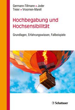Hochbegabung und Hochsensibilität von Germann-Tillmann,  Theres, Joder,  Karin, Treier,  René, Vroomen-Marell,  Renée