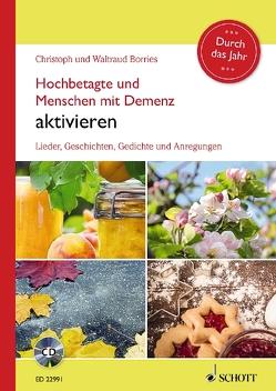 Hochbetagte und Menschen mit Demenz aktivieren – Durch das Jahr von Borries,  Christoph, Borries,  Waltraud