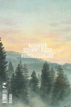 Hochdeutschland von Schimmelbusch,  Alexander