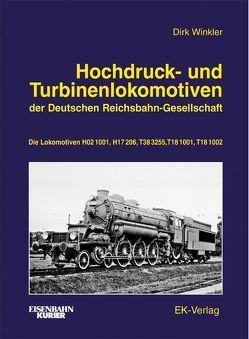 Hochdruck- und Turbinenlokomotiven der Deutschen Reichsbahn-Gesellschaft von Winkler,  Dirk