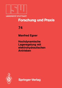 Hochdynamische Lageregelung mit elektrohydraulischen Antrieben von Egner,  Manfred