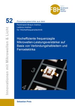 Hocheffiziente frequenzagile Mikrowellen-Leistungsverstärker auf Basis von Verbindungshalbleitern und Ferroelektrika (Band 52) von Preis,  Sebastian