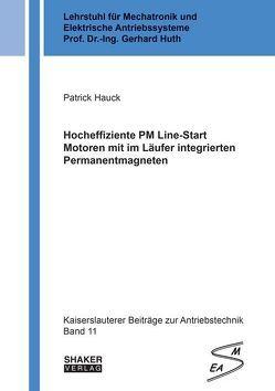 Hocheffiziente PM Line-Start Motoren mit im Läufer integrierten Permanentmagneten von Hauck,  Patrick