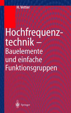 Hochfrequenztechnik von Vetter,  Heinz