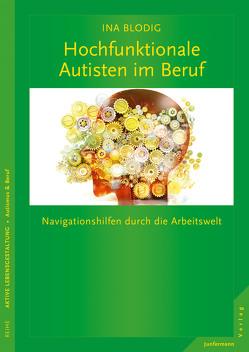 Hochfunktionale Autisten im Beruf von Eichholz,  Ina