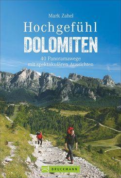 Hochgefühl Dolomiten von Zahel,  Mark