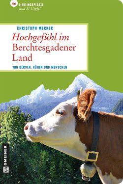 Hochgefühl im Berchtesgadener Land von Merker,  Christoph