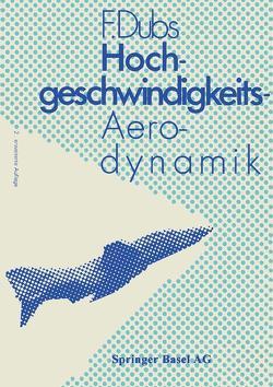 Hochgeschwindigkeits-Aerodynamik von Dubs,  F.