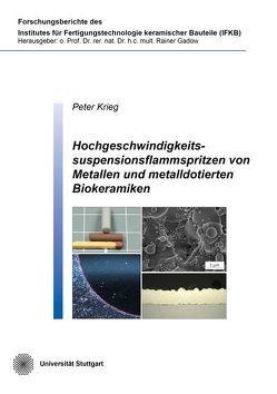 Hochgeschwindigkeitssuspensionsflammspritzen von Metallen und metalldotierten Biokeramiken von Krieg,  Peter Valentin