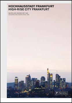 Hochhausstadt Frankfurt / High-rise City Frankfurt von Schmal,  Peter Cachola, Sturm,  Philipp