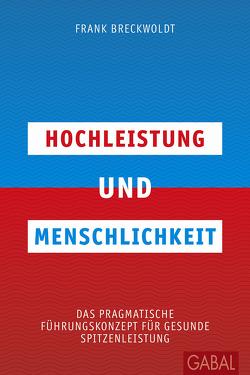 Hochleistung und Menschlichkeit von Breckwoldt,  Frank