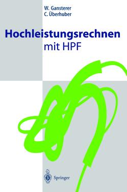 Hochleistungsrechnen mit HPF von Gansterer,  W., Überhuber,  C.