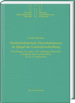 Hochmittelalterliche Herrschaftspraxis im Spiegel der Geschichtsschreibung von Vercamer,  Grischa