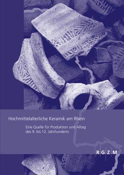 Hochmittelalterliche Keramik am Rhein von Grunwald,  Lutz, Pantermehl,  Heidi, Schreg,  Rainer