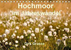 Hochmoor im Jahreswandel (Tischkalender 2019 DIN A5 quer) von Grasse,  Dirk