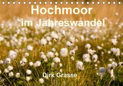Hochmoor im Jahreswandel (Tischkalender 2021 DIN A5 quer) von Grasse,  Dirk