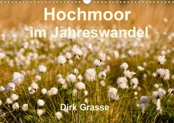 Hochmoor im Jahreswandel (Wandkalender 2021 DIN A3 quer) von Grasse,  Dirk